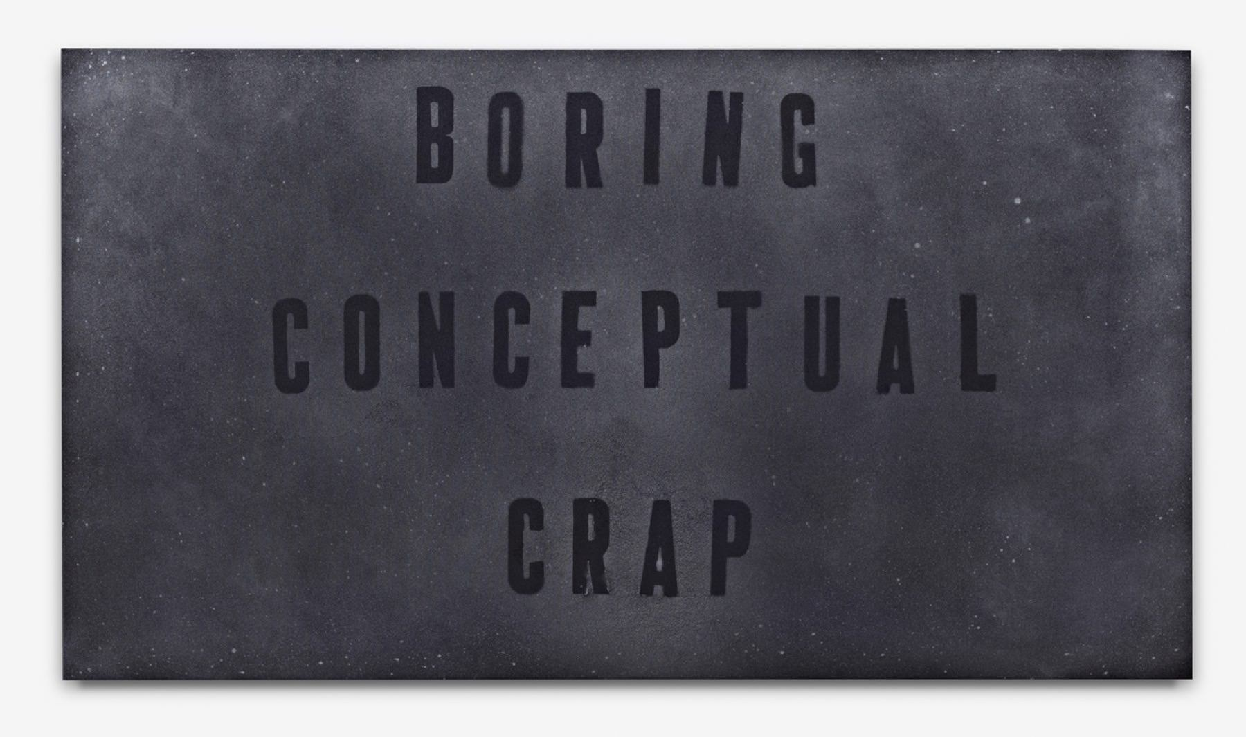 Mark Flood, Boring Conceptual Crap, 2012	 Painting - Acrylic on canvas (60 x 108 inches)