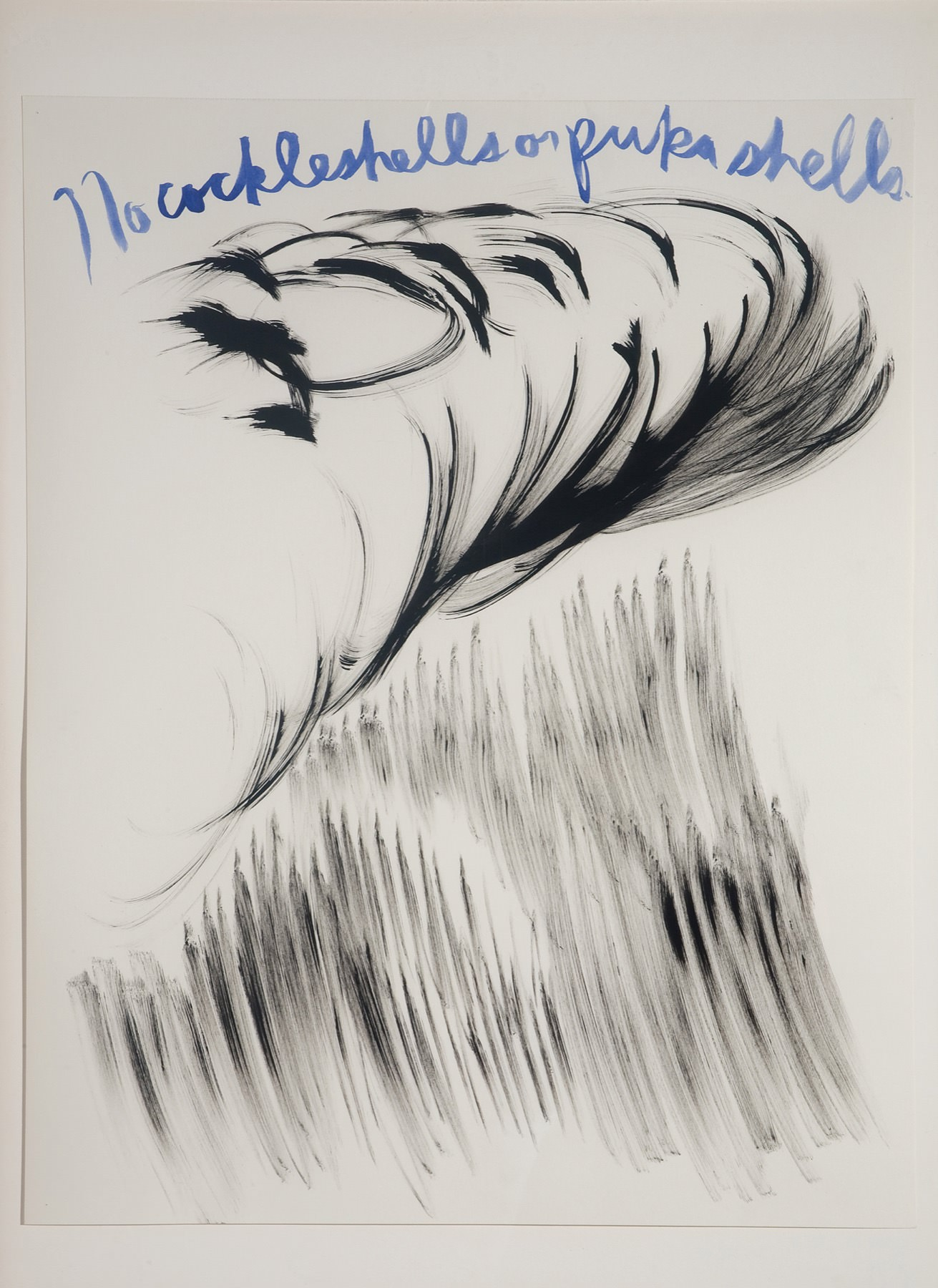 Raymond Pettibon, Untitled (No cockleshells or pukashells), 2003