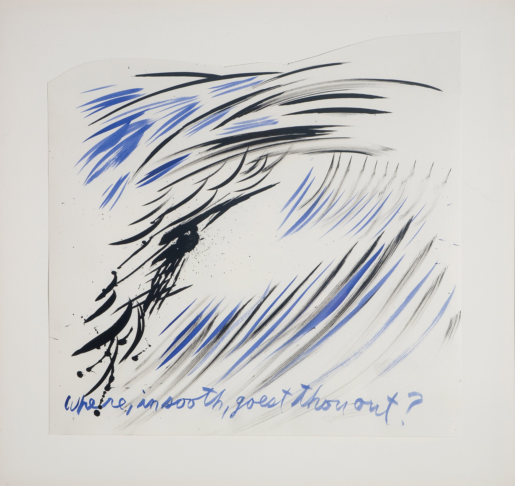 Image of Raymond Pettibon, Untitled (Where, in sooth, goest thou out?), 2003