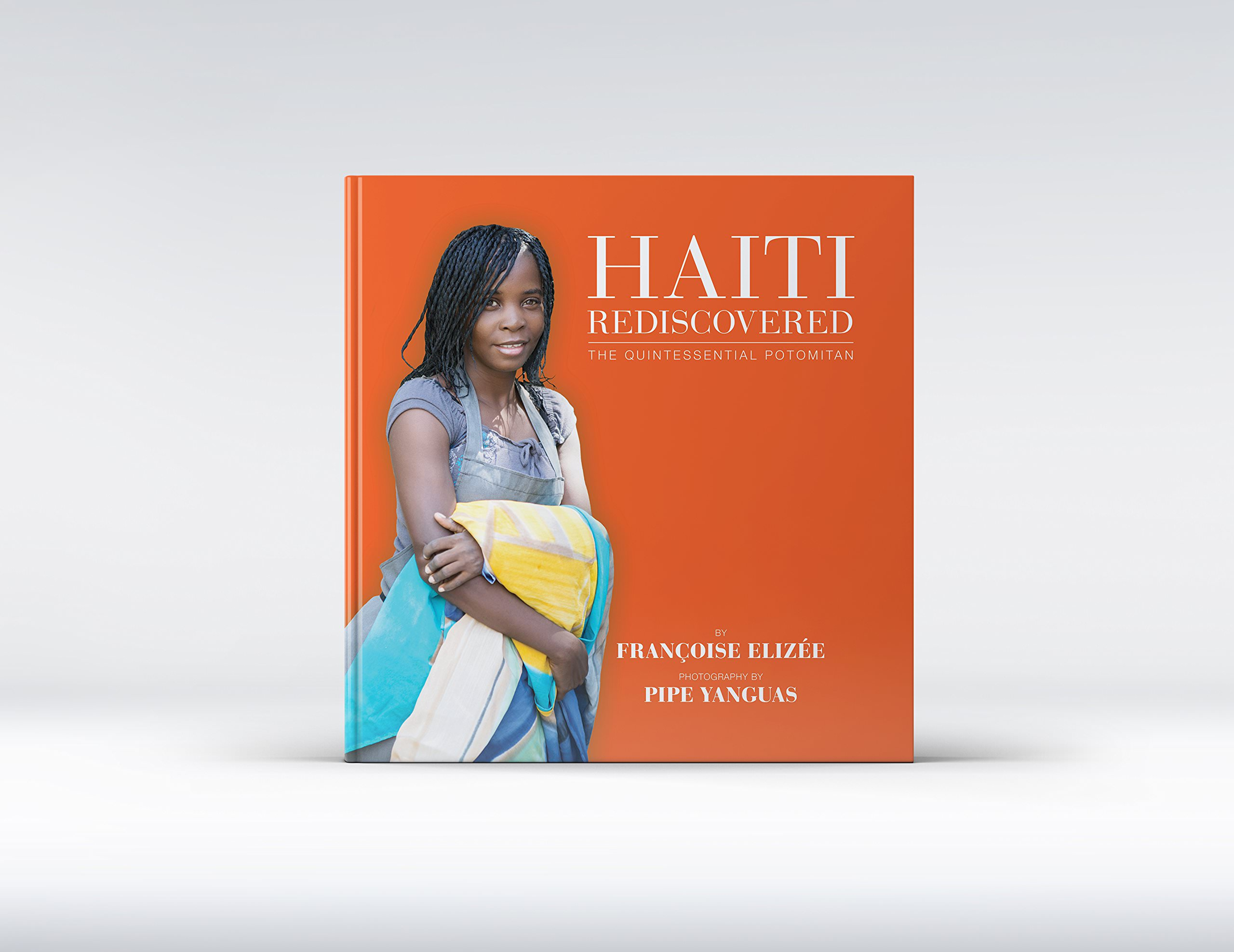 Haiti Rediscovered: The Quintessential Potomitan by Rançoise Elizee and photographer Pipe Yanguas. Courtesy the authors.
