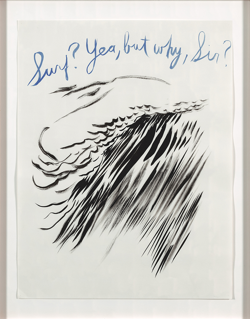 Raymond Pettibon, Untitled (Surf? Yea, but why sir?), 2003